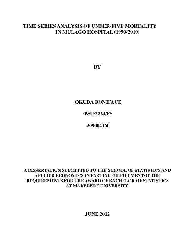 TIME SERIES ANALYSIS OF UNDER-FIVE MORTALITY           IN MULAGO HOSPITAL (1990-2010)                          BY         ...