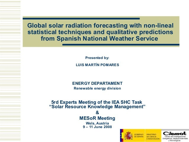 Global solar radiation forecasting with non-linealstatistical techniques and qualitative predictions     from Spanish Nati...