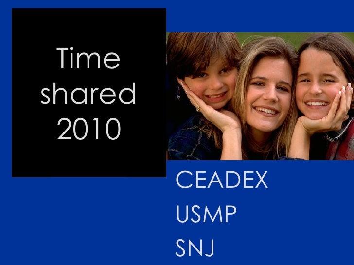 Time shared 2010 CEADEX  USMP  SNJ