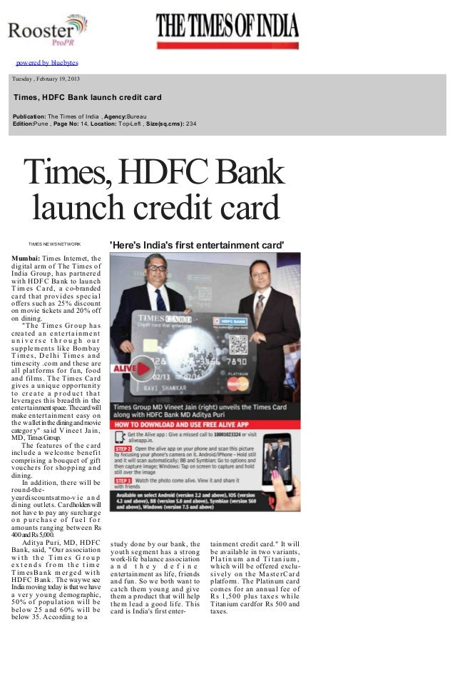 powered by bluebytes            Tuesday , February 19, 2013    Times, HDFC Bank launch credit card   Publication: The Ti...
