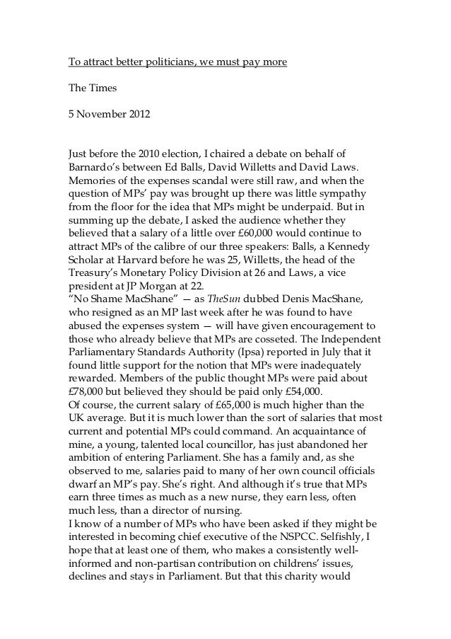 To attract better politicians, we must pay moreThe Times5 November 2012Just before the 2010 election, I chaired a debate o...