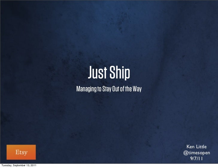 Just Ship: Managing to Stay Out of the Way