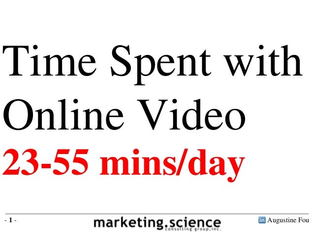 Augustine Fou- 1 - Time Spent with Online Video 23-55 mins/day