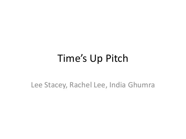 Time's Up Pitch Lee Stacey, Rachel Lee, India Ghumra