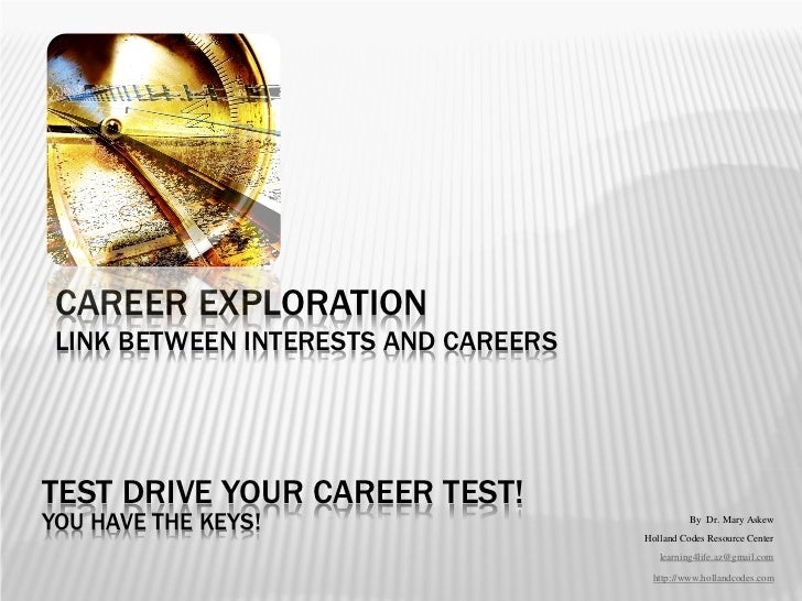 CAREER EXPLORATION LINK BETWEEN INTERESTS AND CAREERSTEST DRIVE YOUR CAREER TEST!YOU HAVE THE KEYS!                       ...