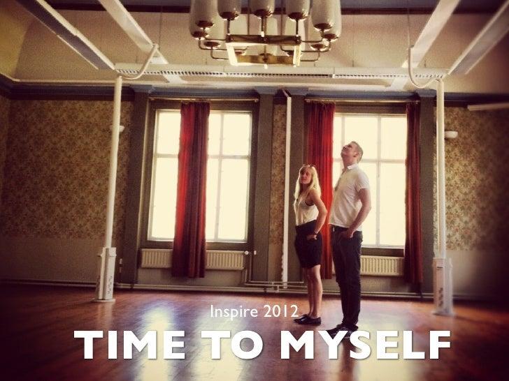 Time to Myself @Inspire 2012, Helsinki