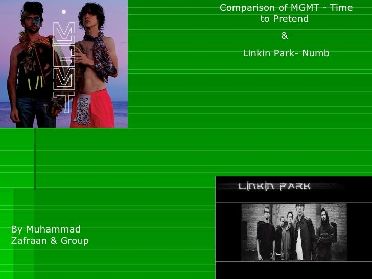 Comparison of MGMT - Time to Pretend  &  Linkin Park- Numb By Muhammad Zafraan & Group