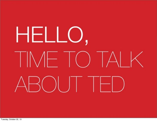 Time to talk about ted (TEDxViseu 2013)