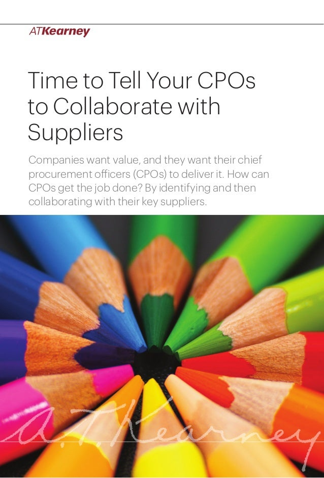 1Time to Tell Your CPOs to Collaborate with Suppliers Time to Tell Your CPOs to Collaborate with Suppliers Companies want ...