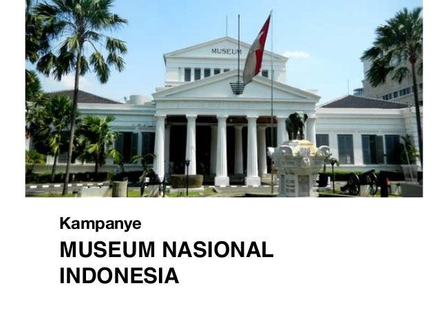 KampanyeMUSEUM NASIONALINDONESIA