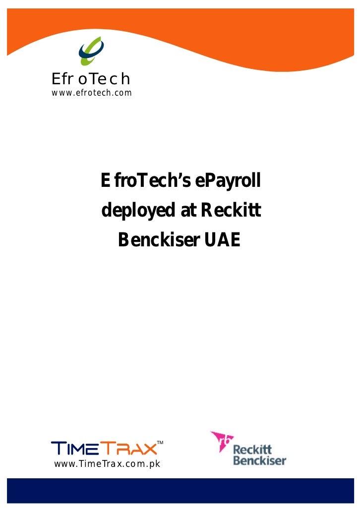EfroTechwww.efrotech.com         EfroTech's ePayroll         deployed at Reckitt             Benckiser UAEwww.TimeTrax.com...