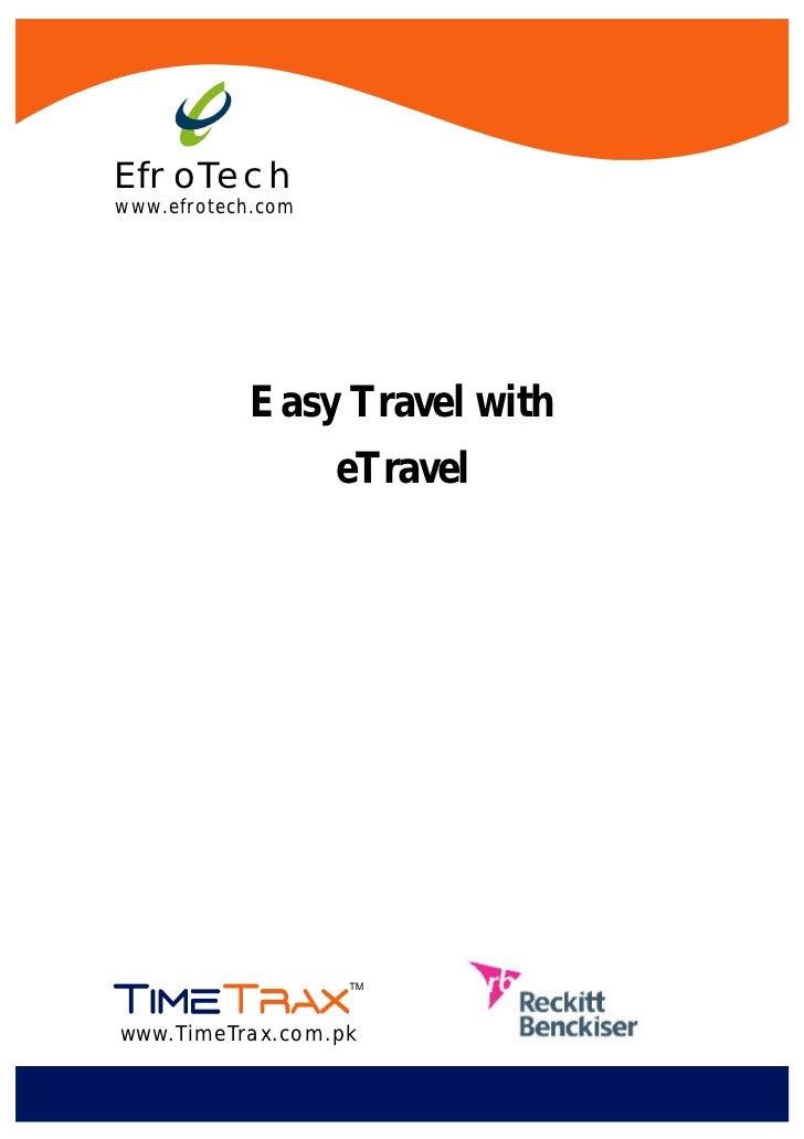 EfroTechwww.efrotech.com            Easy Travel with                   eTravelwww.TimeTrax.com.pk