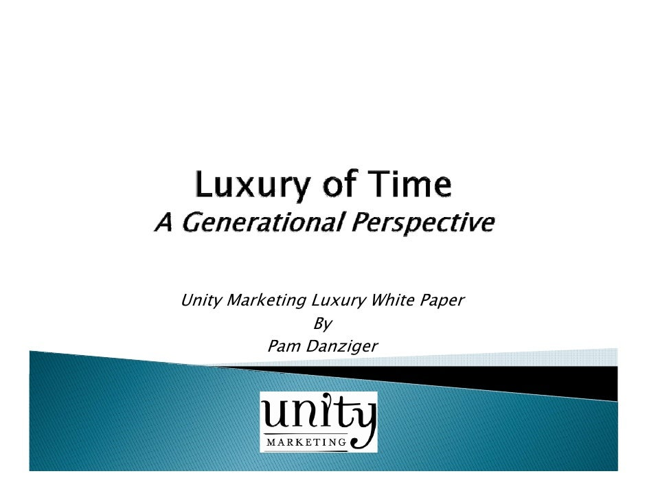 Unity Marketing Luxury White Paper                By          Pam Danziger
