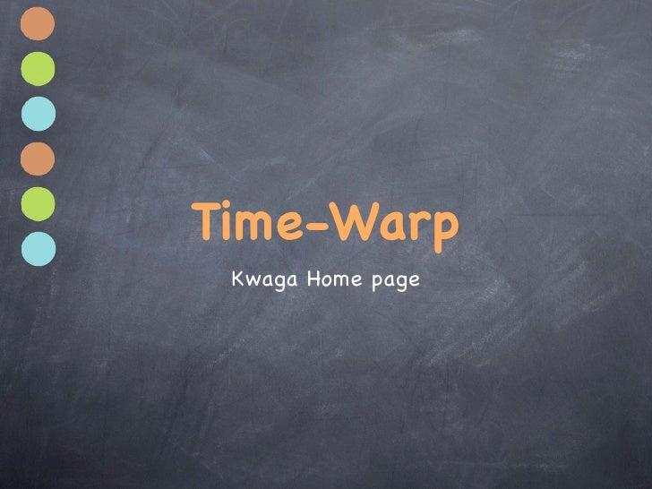 Time-Warp  Kwaga Home page