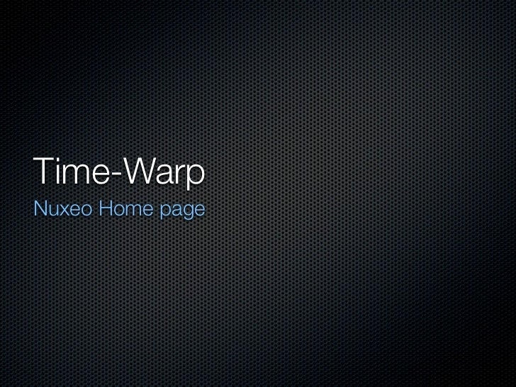 Time-Warp Nuxeo Home page