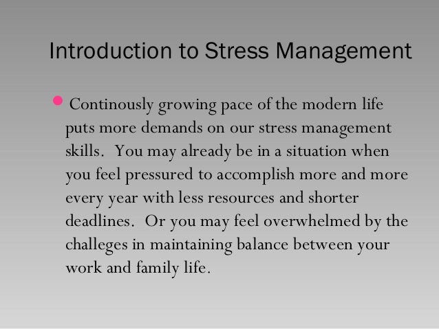 stress management introduction Introduction stress is a part of day-to-day living it is a common human phenomenon and part of life as a college student as college students you may experience stress  stress management student counselling service student services institute of technology, tallaght some tips to help you exercise regularly.