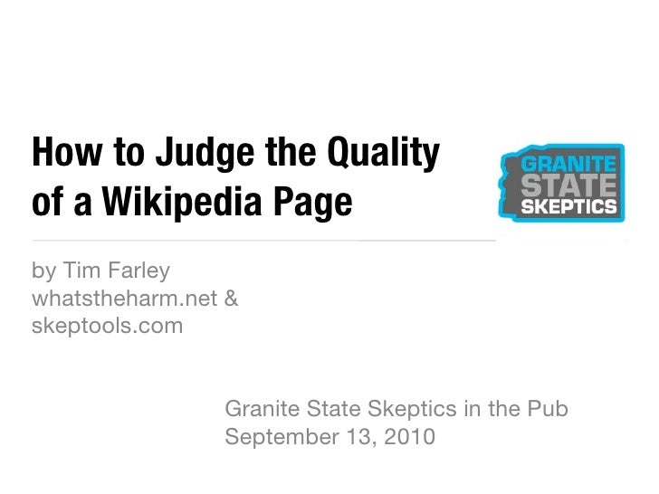 How to Judge the Quality of a Wikipedia Page by Tim Farley whatstheharm.net & skeptools.com                   Granite Stat...