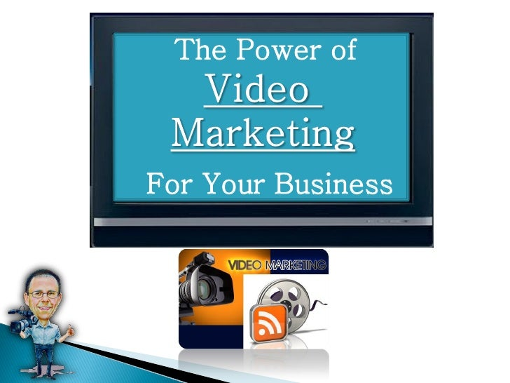 The Power Of Video Marketing For Your Business