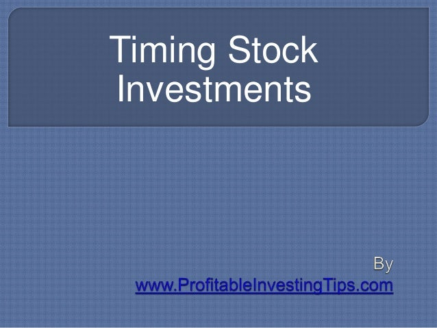 Timing Stock Investments