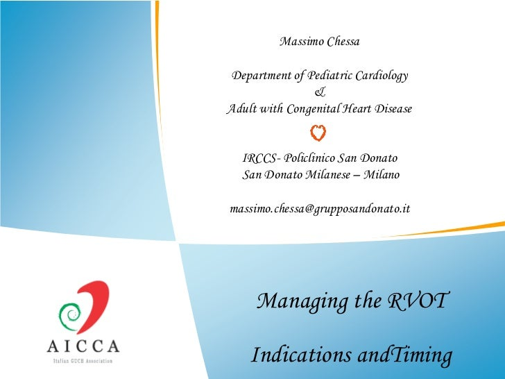 Massimo ChessaDepartment of Pediatric Cardiology                &Adult with Congenital Heart Disease  IRCCS- Policlinico S...