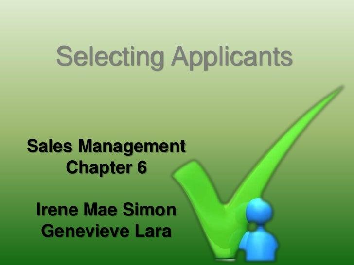 Selecting ApplicantsSales Management    Chapter 6Irene Mae Simon Genevieve Lara