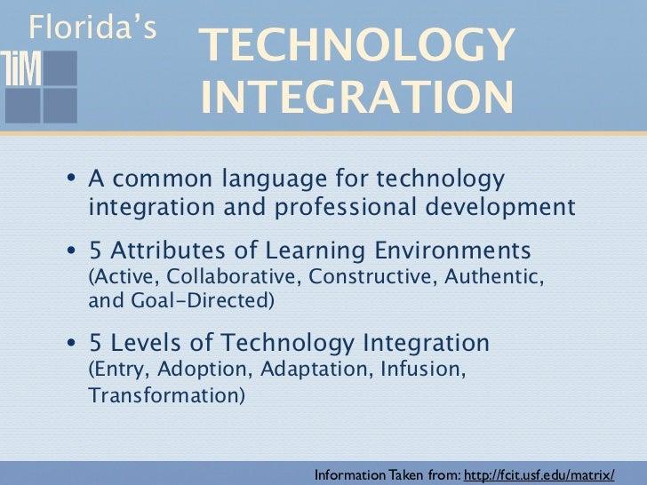 Florida's             TECHNOLOGY             INTEGRATION                   MATRIX  •   A common language for technology   ...