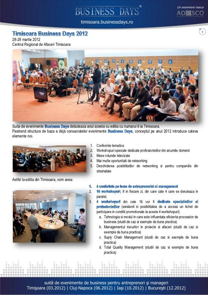 128-29 martie 2012Centrul Regional de Afaceri TimisoaraSuita de evenimente                 debuteaza anul acesta cu editia...
