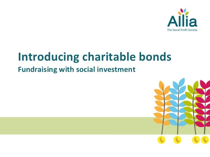Introducing charitable bonds Fundraising with social investment