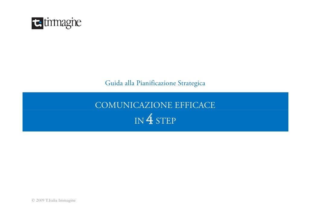 Guida alla Pianificazione Strategica                              COMUNICAZIONE EFFICACE                                  ...