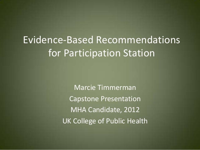 Evidence-Based Recommendations     for Participation Station          Marcie Timmerman         Capstone Presentation      ...