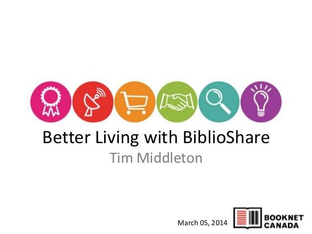 Better Living with BiblioShare - Tech Forum 2014 - Tim Middleton