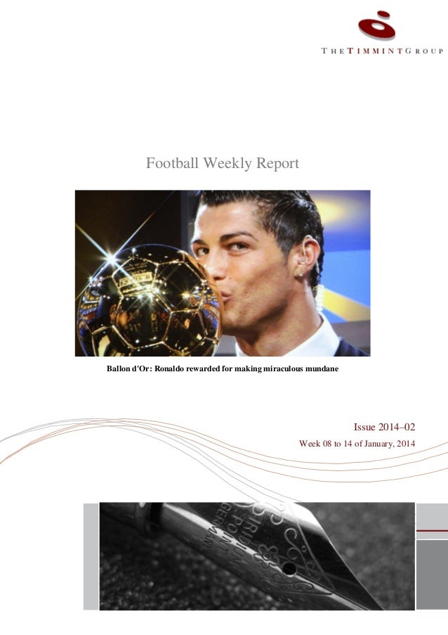 Football Weekly Report  Ballon d'Or: Ronaldo rewarded for making miraculous mundane  Issue 2014–02 Week 08 to 14 of Januar...