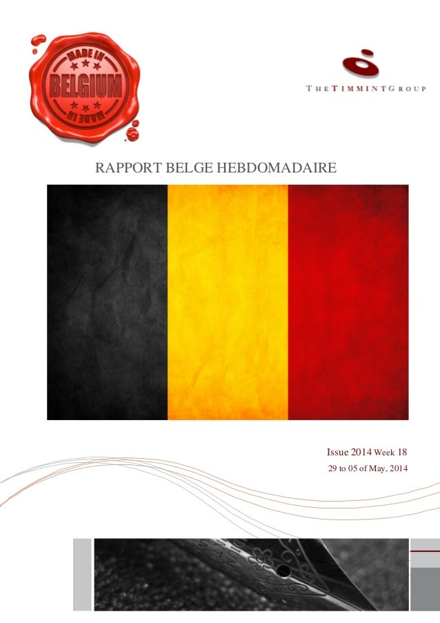 RAPPORT BELGE HEBDOMADAIRE Issue 2014 Week 18 29 to 05 of May, 2014
