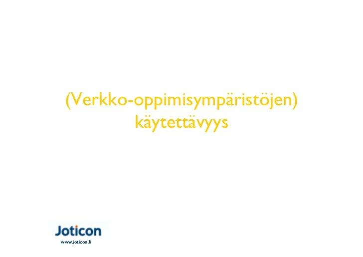 (Verkko-oppimisympäristöjen)         käytettävyys                 Otavan Opisto 12.1.2012                       Timo Jokel...