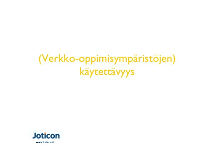 Verkko-oppimisympäristöjen käytettävyys - Timo Jokela