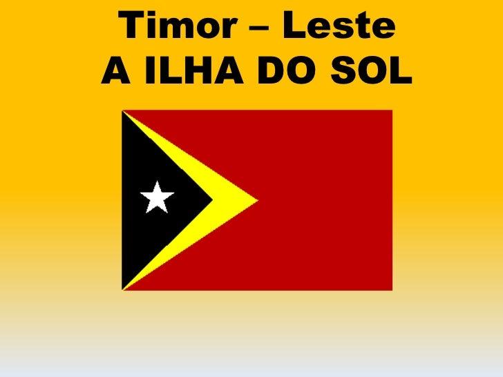 Timor – LesteA ILHA DO SOL<br />