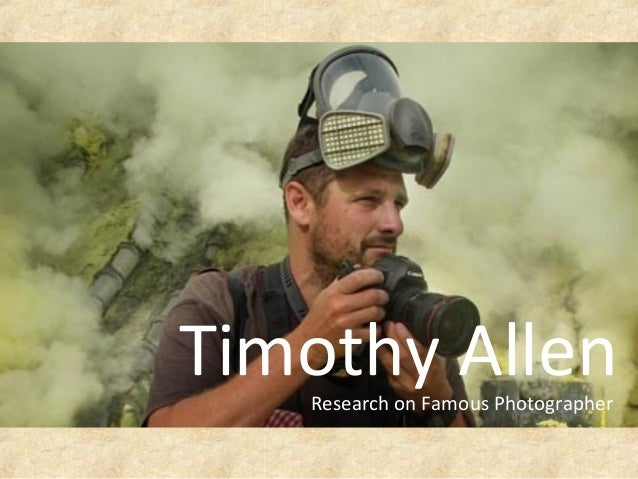 Timothy AllenResearch on Famous Photographer