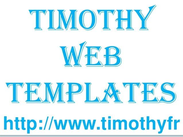 http://www.timothyfr Timothy web templates