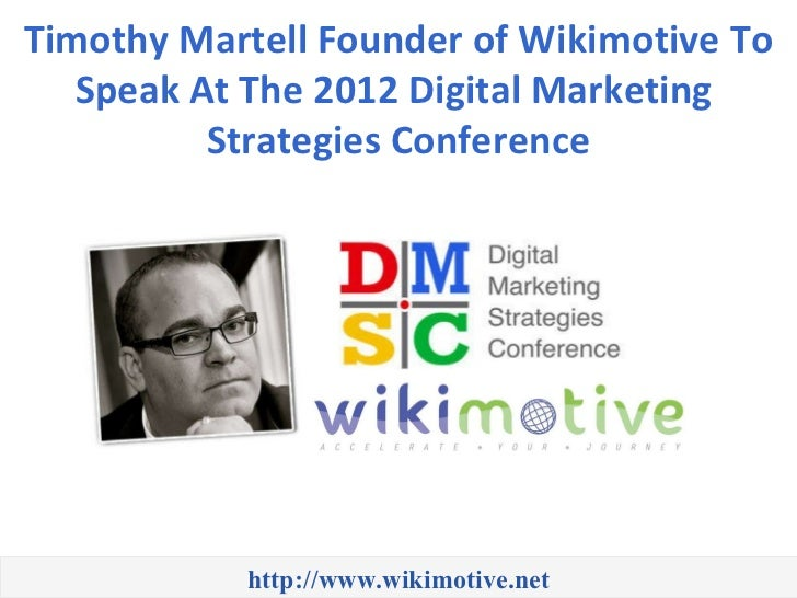 Timothy Martell Founder of Wikimotive To Speak At The 2012 Digital Marketing  Strategies Conference http://www.wikimotive....