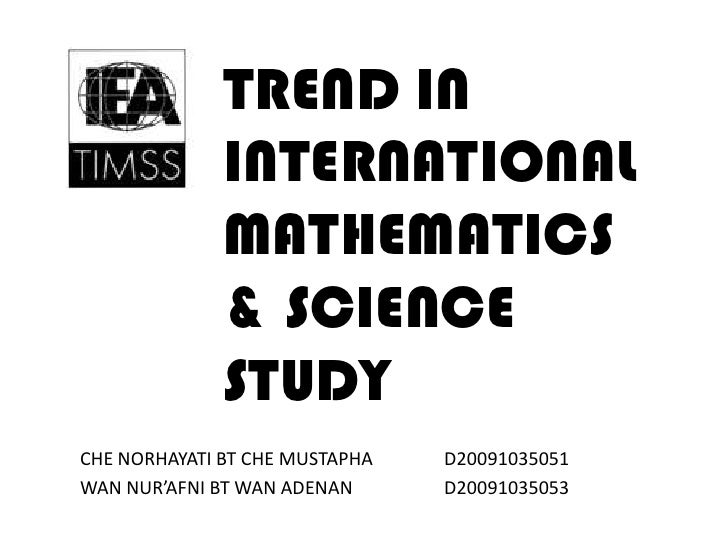 TREND IN              INTERNATIONAL              MATHEMATICS              & SCIENCE              STUDYCHE NORHAYATI BT CHE...