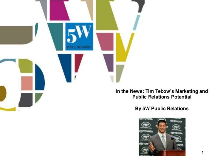 In the News: Tim Tebows Marketing and        Public Relations Potential        By 5W Public Relations                     ...