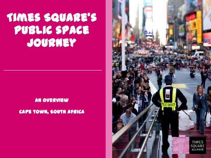 Times Square's Public space   journey      An overview Cape town, South Africa                           1