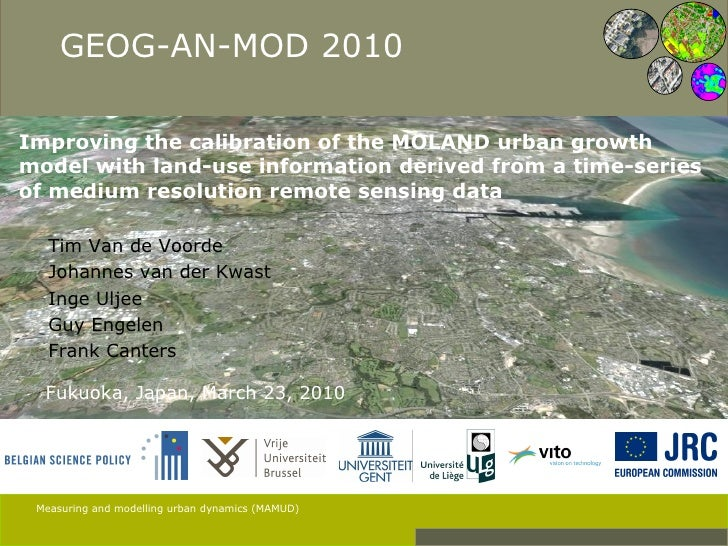 Improving the calibration of the MOLAND urban growth model with land-use information derived from a time-series of medium resolution remote sensing data - Tim Van de Voorde, Johannes van der Kwast, Inge Uljee Guy Engelen, Frank Canters