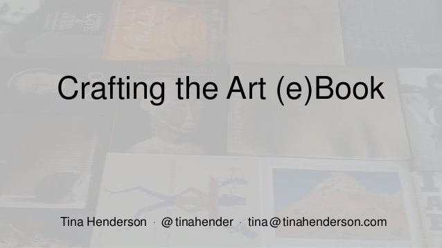 Crafting the Art (e)Book - ebookcraft 2014 - Tina Henderson