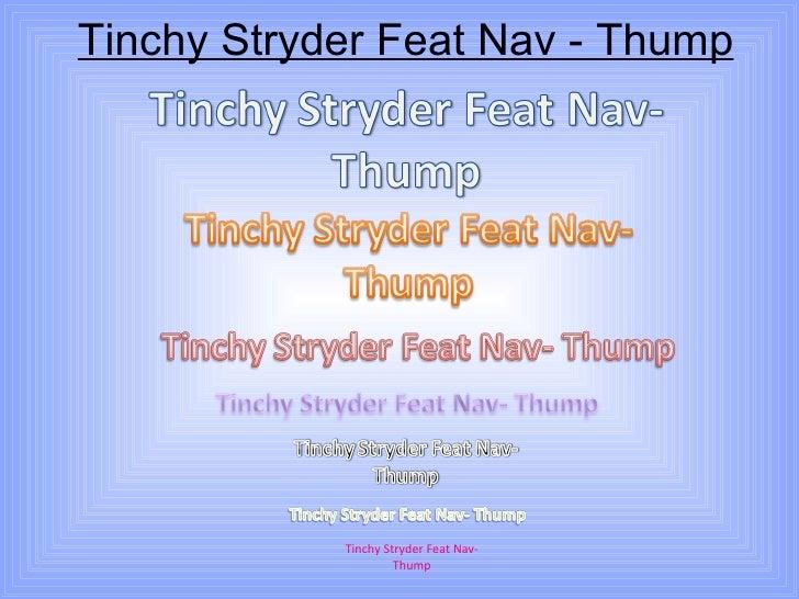 Tinchy Stryder Feat Nav - Thump Tinchy Stryder Feat Nav- Thump