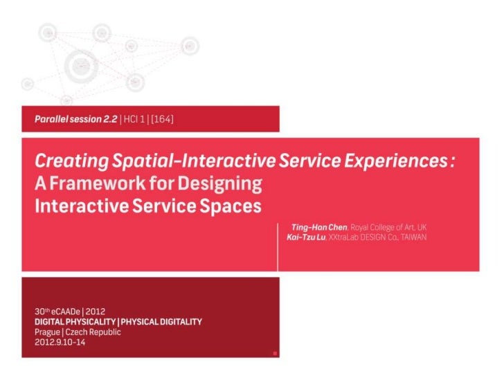 A Framework for Designing Interactive Service Spaces - eCAADe 2012 Presentation (draft)