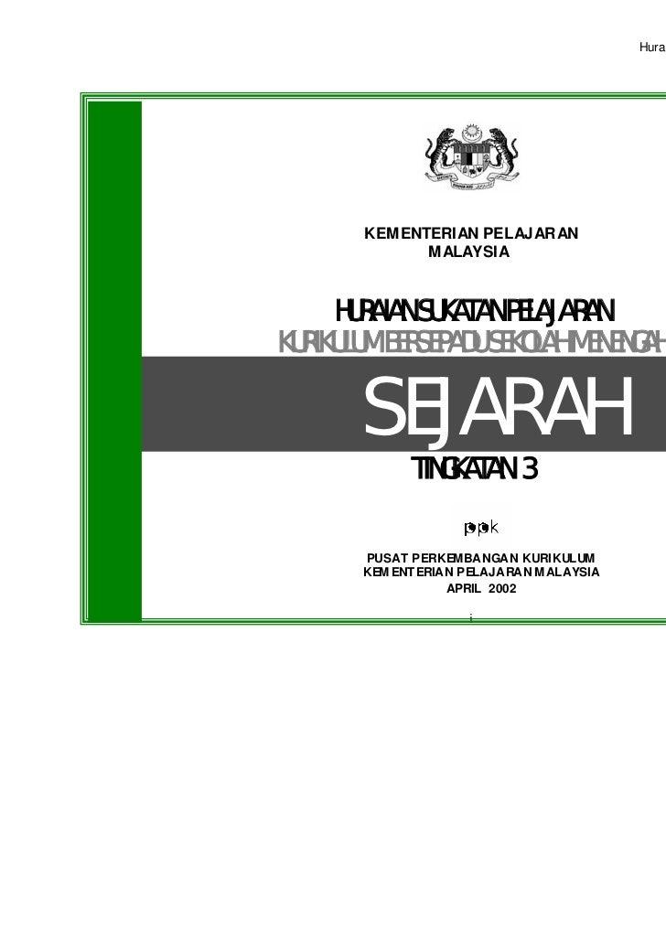 Huraian Sukatan Pelajaran Sejarah SMR        KEMENTERIAN PELAJARAN              MALAYSIA     HURAIAN SUKATAN PELAJARANKURI...