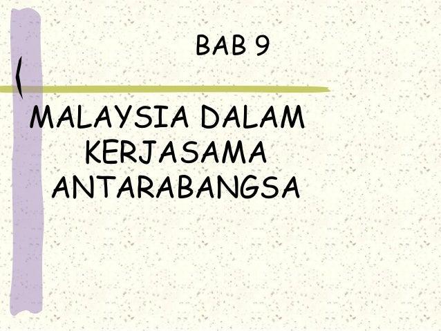 BAB 9 MALAYSIA DALAM KERJASAMA ANTARABANGSA