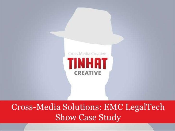 Cross-Media Solutions: EMC LegalTech Show Case Study<br />