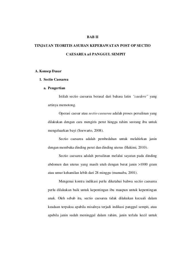 BAB II TINJAUAN TEORITIS ASUHAN KEPERAWATAN POST OP SECTIO CAESAREA a/i PANGGUL SEMPIT A. Konsep Dasar 1. Sectio Caesarea ...
